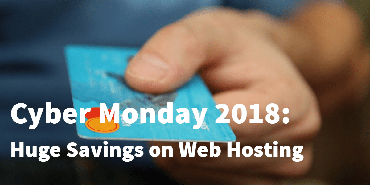 Cyber Monday 2018: Huge Savings on Web Hosting